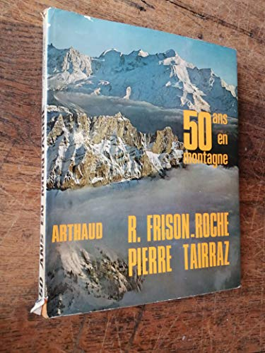 9782700300475: 50 ans en montagne (French Edition)