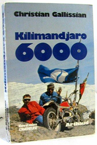 9782700300550: Kilimandjaro 6000 (Vivre et revivre l'aventure ; 4) (French Edition)