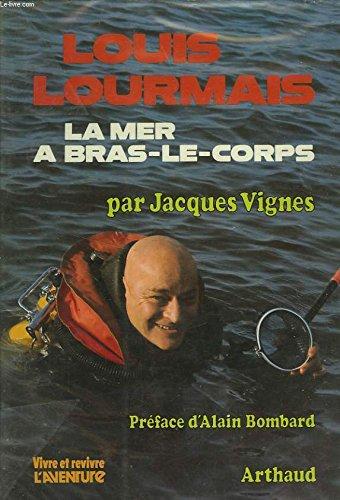 9782700300673: Louis Lourmais, la mer à bras-le-corps (Vivre et revivre l'aventure ; 2) (French Edition)