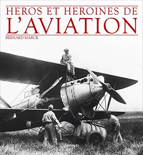 9782700300710: Héros et héroïnes de l'aviation