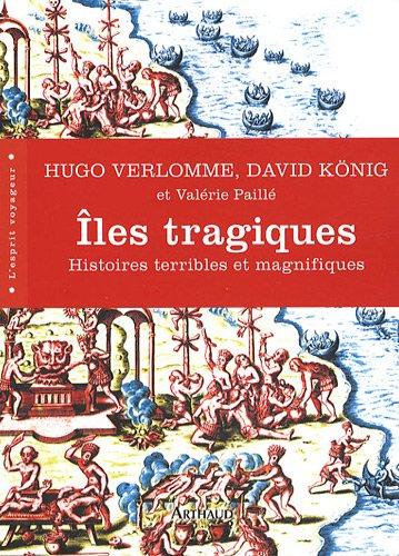 9782700300826: Iles tragiques : Histoires terribles et magnifiques