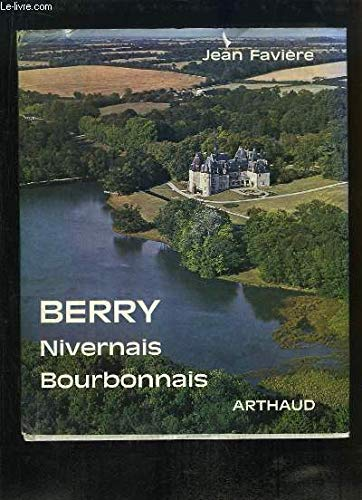 9782700300963: Berry, Nivernais, Bourbonnais (French Edition)