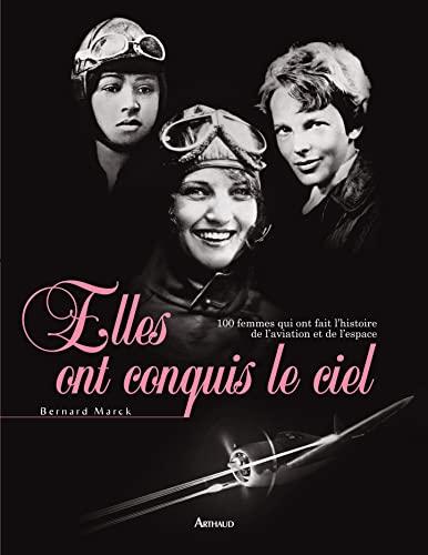 Elles ont conquis le ciel (French Edition): Bernard Marck