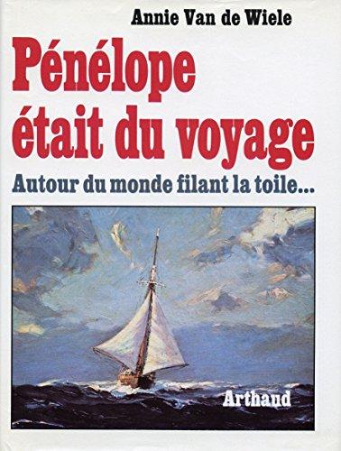 9782700301663: Penelope etait du voyage : autour du monde filant la toile