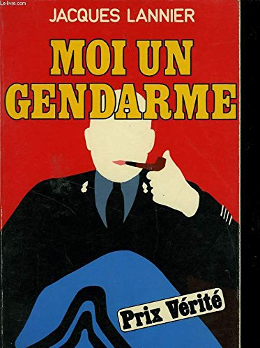 9782700301816: Moi, un gendarme (French Edition)