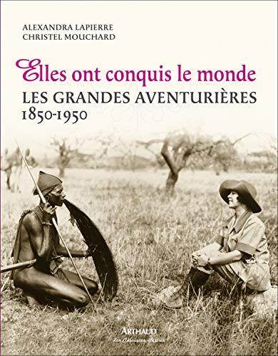 9782700302141: Elles ont conquis le monde : Les grandes aventurières 1850-1950