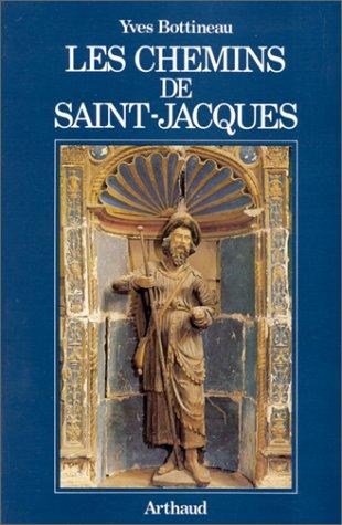 Les chemins de Saint-Jacques.: BOTTINEAU (Yves)