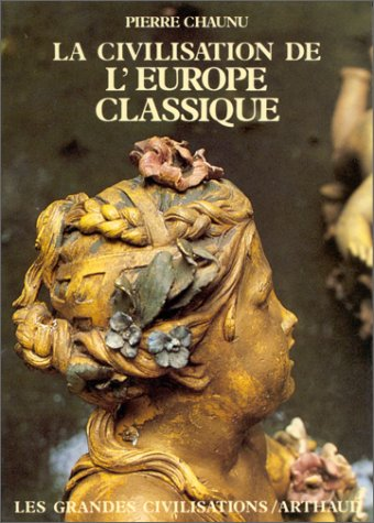 9782700304572: La Civilisation de l'Europe classique