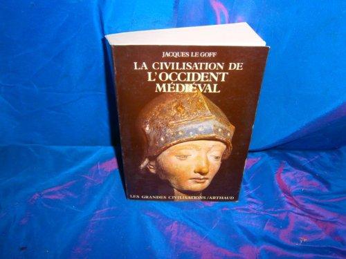 La Civilisation de L'Occident Medieval (French Edition): Jacques le Goff