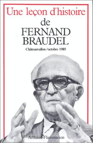 9782700305579: Une leçon d'histoire de Fernand Braudel: Châteauvallon, Journées Fernand Braudel, 18, 19 et 20 octobre 1985 (French Edition)