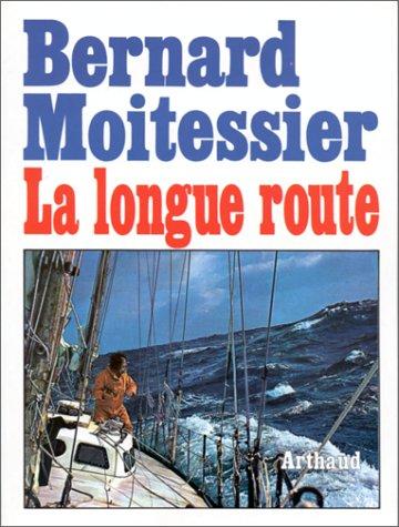 9782700305807: La Longue Route : Seul entre mers et ciels