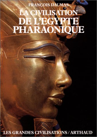 9782700306675: La Civilisation de l'�gypte pharaonique (Les grandes civilisations)