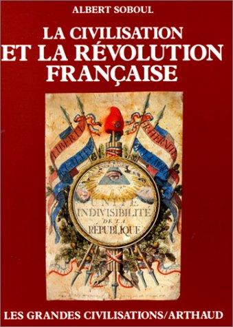 La Civilisation et la Révolution française: Soboul, Albert