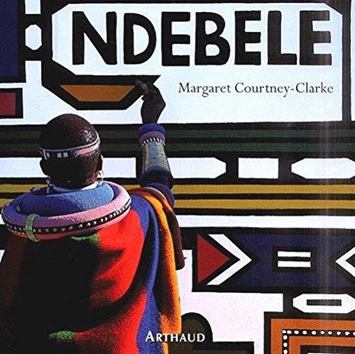 9782700309775: NDEBELE - L'ART D'UNE TRIBU D'AFRIQUE DU SUD