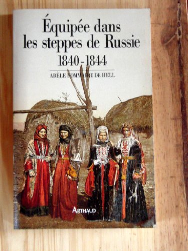 9782700310054: Equipée dans les steppes de Russie - 1840-1844.