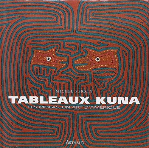 Tableaux Kuna : Les Molas, un art d'Amérique: Perrin, Michel