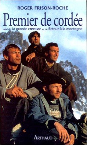 9782700312461: Premier de cordée : Suivi de La grande crevasse, et de Retour à la montagne