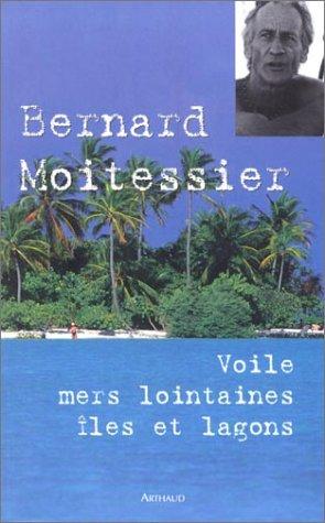 Voile, mers lointaines, îles et lagons (2700313267) by BERNARD MOITESSIER