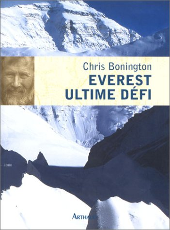Everest ultime défi (9782700395723) by Chris Bonington; J. Hall; J. Lagrange