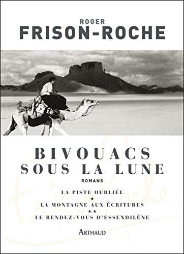 Bivouacs sous la lune (French Edition): Roger Frison-Roche