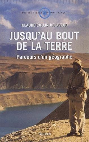 Jusqu'au Bout De La Terre: Parcours D'un: Collin Delavaud, Claude