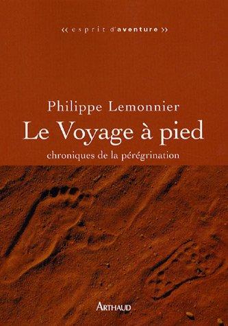 9782700396393: Le Voyage � pied : Chroniques de la p�r�grination