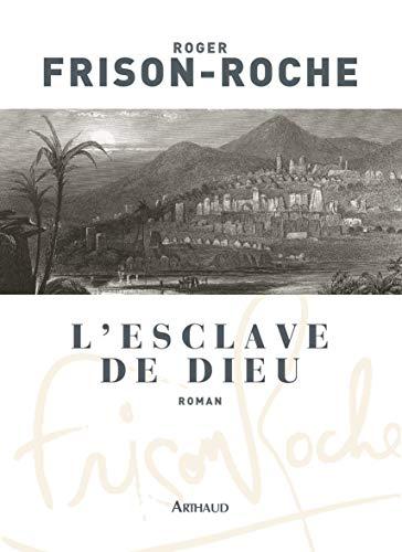L'esclave de Dieu (French Edition): Roger Frison-Roche