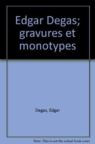 Edgar Degas: Gravure et Monotypes: Jean Adhemar &