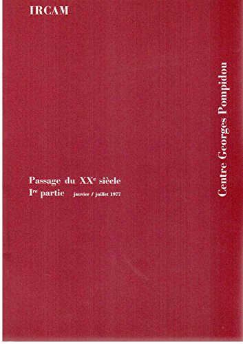 Passage Du XXe Siecle: [catalogue De L'exposition], Janvier-Juillet 1977: IRCAM