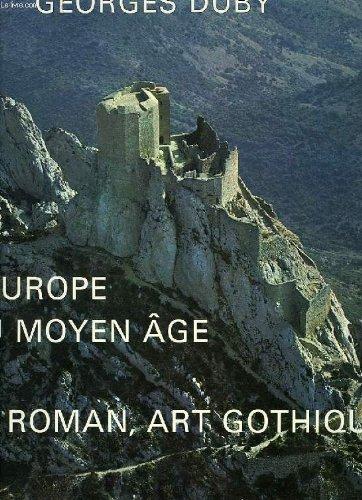 L'Europe Au Moyen Age: Art Roman, Art Gothique: Duby, Georges