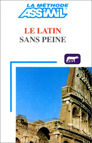 9782700500219: Le Latin Sans Peine (French and Latin Edition) (French Edition)