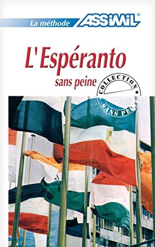 L'Esperanto Sans Peine (Methode Quotidienne Assimil) (Esperanto Edition): Thierry, J.
