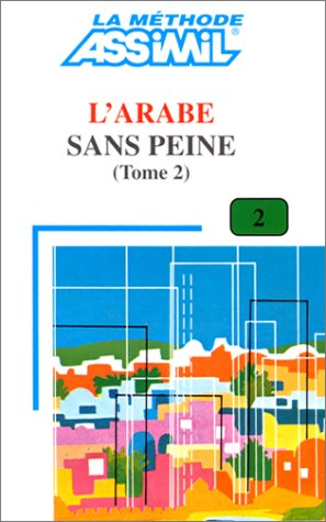 9782700500639: L'ARABE SANS PEINE. Tome 2
