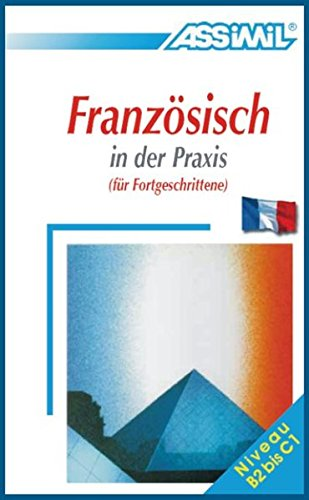 Assimil Franzosisch in der Praxis ; Advanced: Assimil