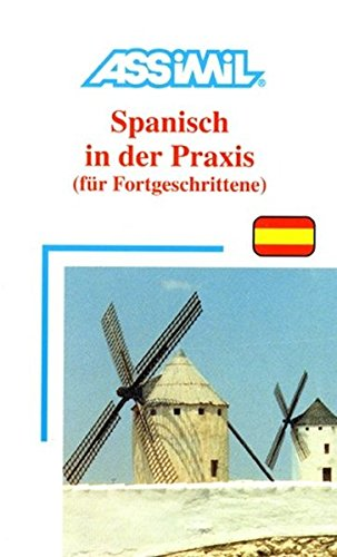 9782700501483: Assimil Book Spanisch/Praxis(Advanced Spanish for German Speakers) (Spanish Edition)