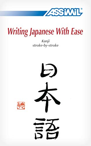 9782700503555: Writing Japanese With Ease: Kanji Stroke-by-Stroke (English and Japanese Edition)