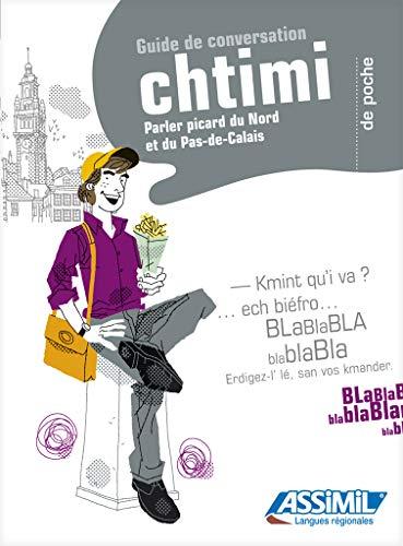 Guide de Conversation Chtimi Parler picard du Nord et du Pas-de-Calais - Phrasebook for French ...