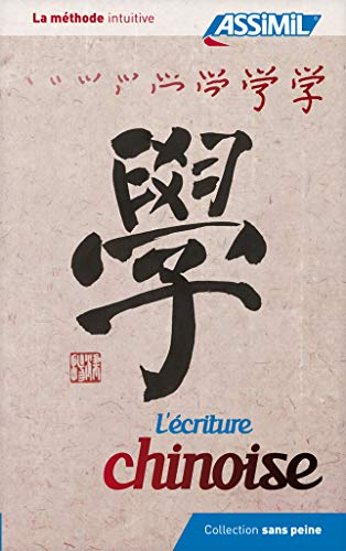 9782700505429: l'écriture chinoise - 800 ideogrammes - - Chinese writing for French speakers (Chinese Edition)