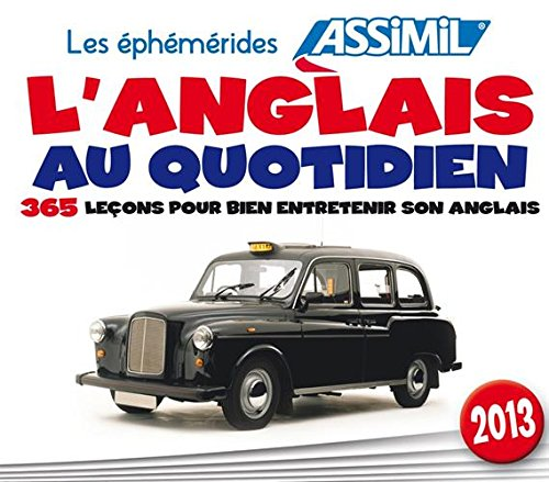 L'anglais Au Quotidien 2013: Ephemeride (English, French and French Edition) (9782700505627) by [???]