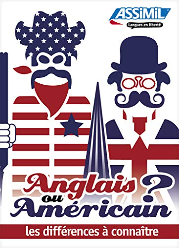 9782700506037: Anglais ou Americain ? Les Differences a Connaitre - British or American English ? For French speakers (French Edition)