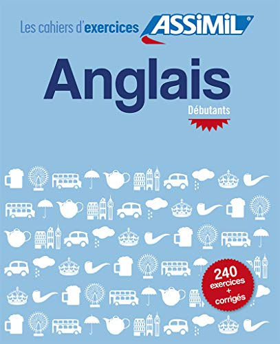 9782700507003: Les Cahier d' Exercices Assimil Anglais debutant [ English for French speakers ] (French Edition)