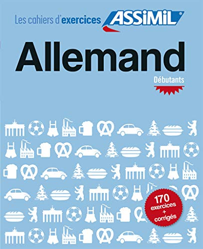 9782700507010: Les Cahier d' Exercices Assimil allemand débutant [ German for French speakers - francais / allemand ] (German Edition)