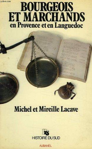 Bourgeois et marchands en Provence et en: Lacave, Michel