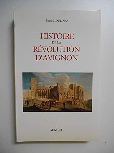 HISTOIRE DE LA REVOLUTION D'AVIGNON: Moulinas, Rene