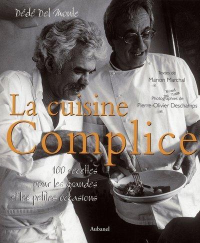 9782700603293: La Cuisine complice : 100 recettes pour les grandes et les petites occasions