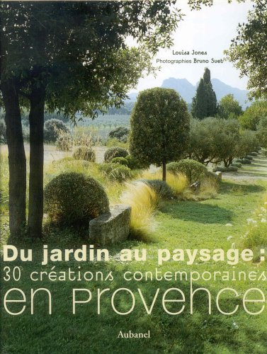 Du jardin au paysage (French Edition) (2700603516) by Louisa Jones