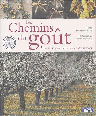 9782700603521: Les chemins du goût : A la découverte de la France des saveurs