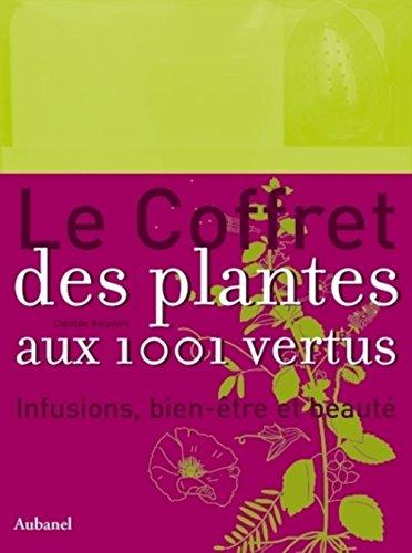 Le coffret des plantes aux 1000 vertus : Infusions, bien-etre et beaute: Clotilde Boisvert