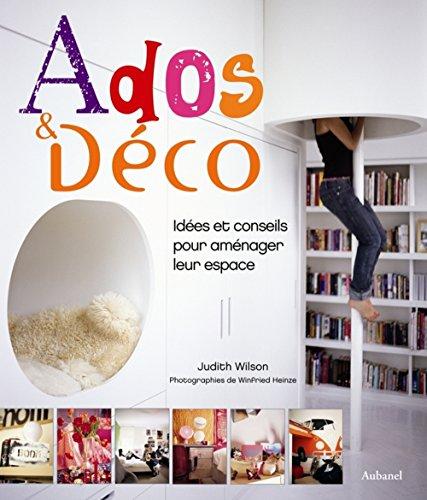 9782700606904: Ados et Déco : Idées et conseils pour aménager leur espace