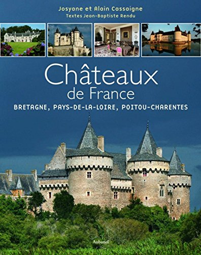 9782700606928: Les Ch�teaux de France : Tome 2, Bretagne, Pays-de-la-Loire, Poitou-Charentes